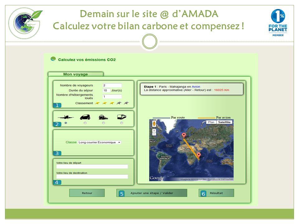 Demain sur le site @ d'AMADA Calculez votre bilan carbone et compensez !