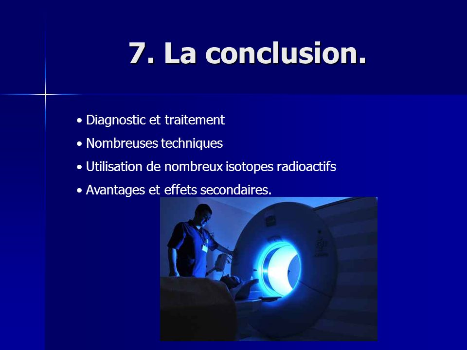 7. La conclusion. Diagnostic et traitement Nombreuses techniques