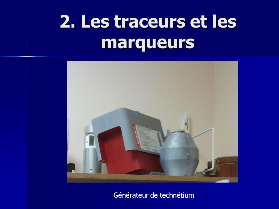 2. Les traceurs et les marqueurs