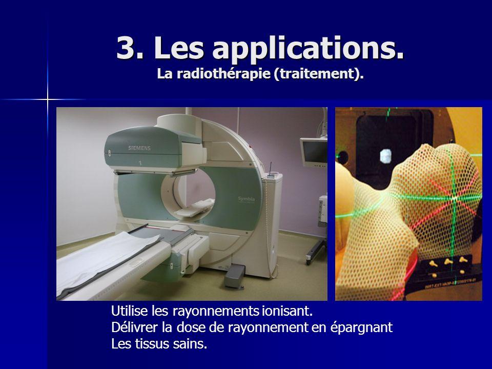 3. Les applications. La radiothérapie (traitement).