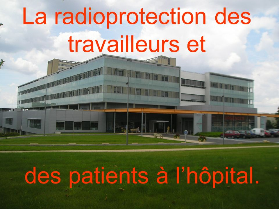 La radioprotection des travailleurs et