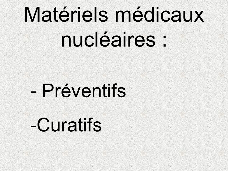 Matériels médicaux nucléaires :