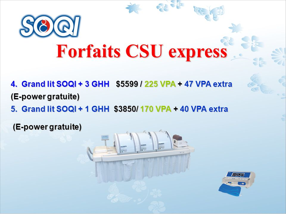 Forfaits CSU express Grand lit SOQI + 3 GHH $5599 / 225 VPA + 47 VPA extra. (E-power gratuite)