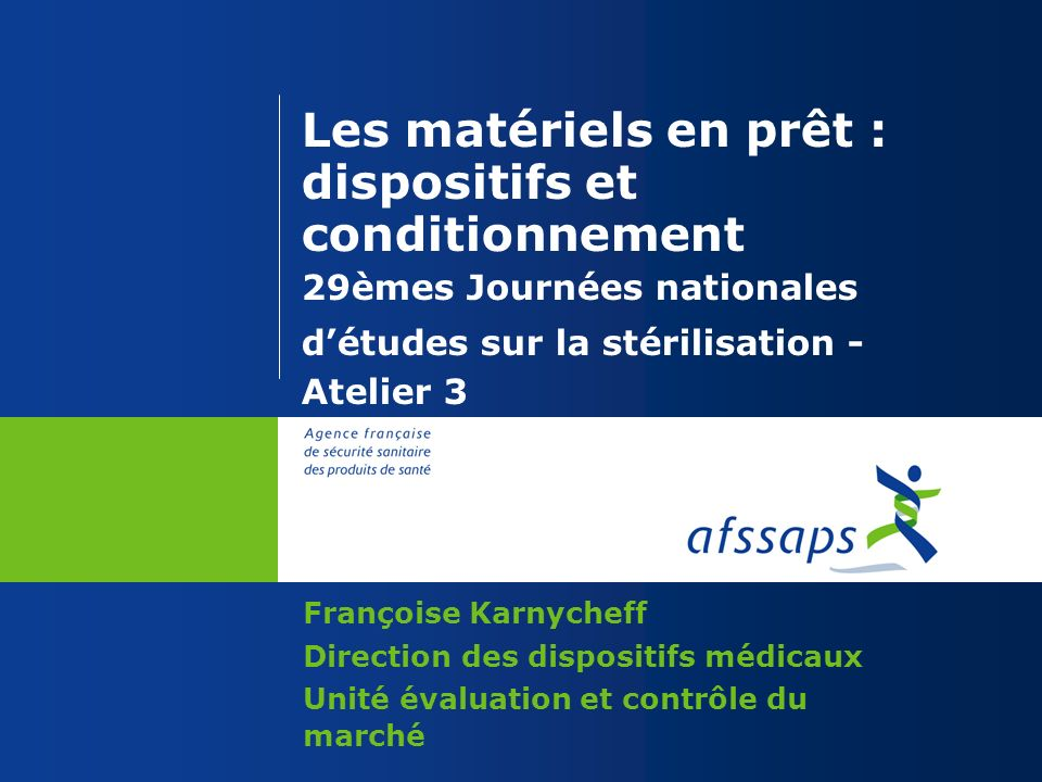 Les matériels en prêt : dispositifs et conditionnement 29èmes Journées nationales d'études sur la stérilisation - Atelier 3