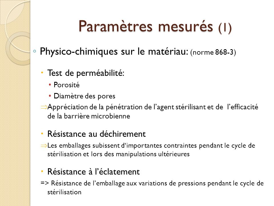 Paramètres mesurés (1) Physico-chimiques sur le matériau: (norme 868-3) Test de perméabilité: Porosité.