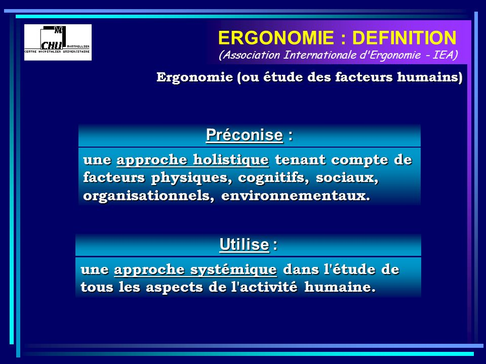 ERGONOMIE : DEFINITION (Association Internationale d Ergonomie - IEA)
