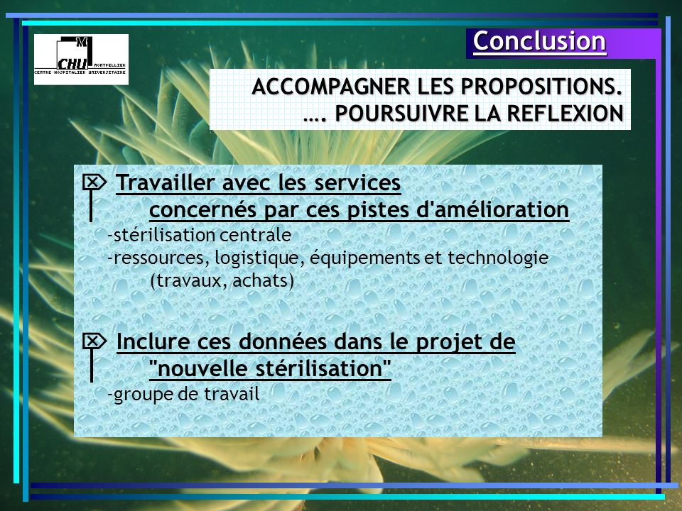 Conclusion ACCOMPAGNER LES PROPOSITIONS. …. POURSUIVRE LA REFLEXION