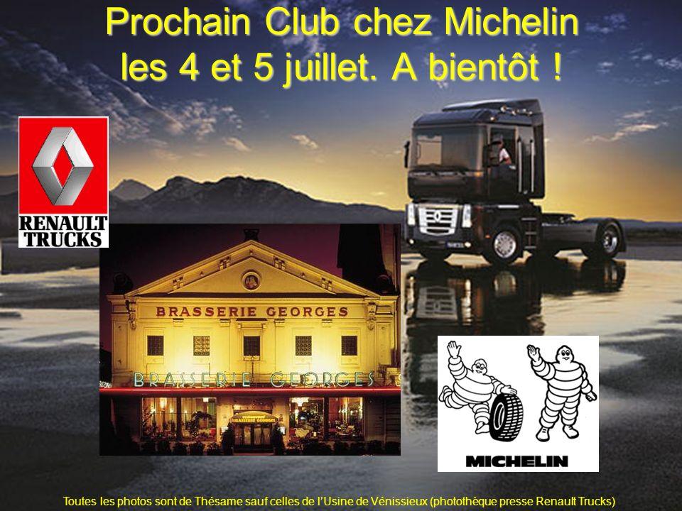 Prochain Club chez Michelin les 4 et 5 juillet. A bientôt !