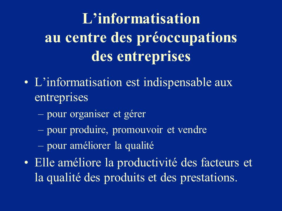 L'informatisation au centre des préoccupations des entreprises