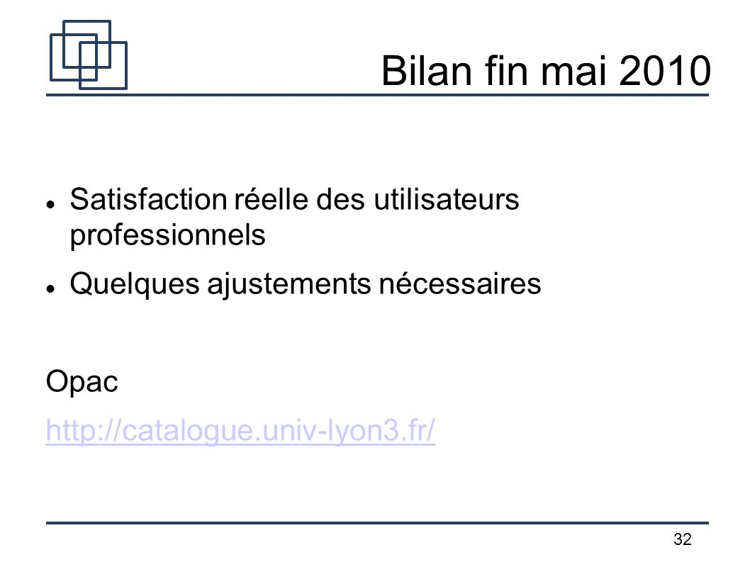 Bilan fin mai 2010 Satisfaction réelle des utilisateurs professionnels