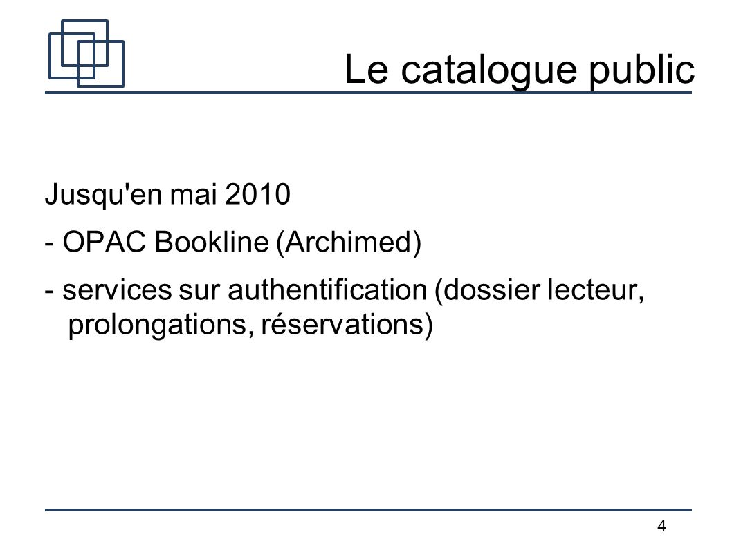 Le catalogue public Jusqu en mai 2010 - OPAC Bookline (Archimed)