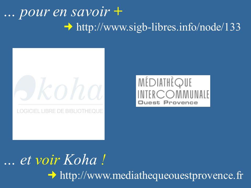 … pour en savoir + … et voir Koha !