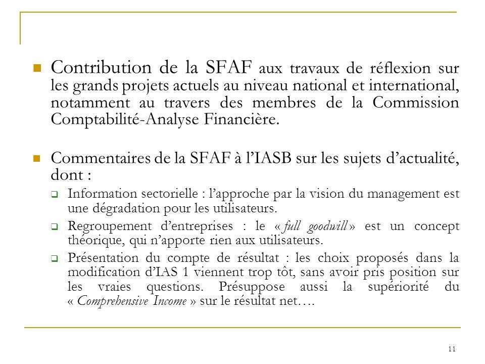 Contribution de la SFAF aux travaux de réflexion sur les grands projets actuels au niveau national et international, notamment au travers des membres de la Commission Comptabilité-Analyse Financière.