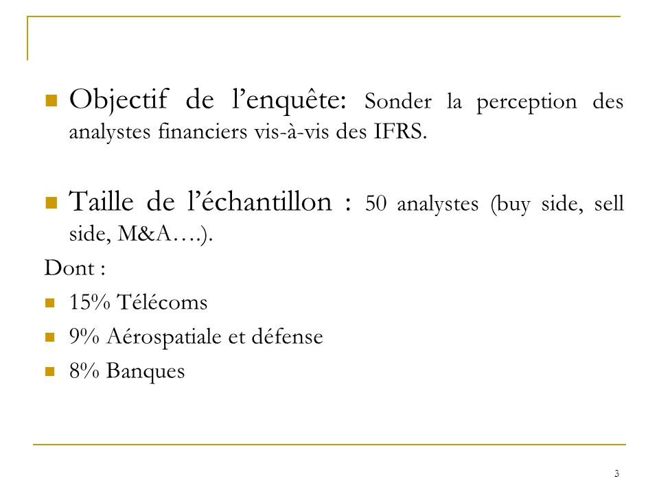 Taille de l'échantillon : 50 analystes (buy side, sell side, M&A….).