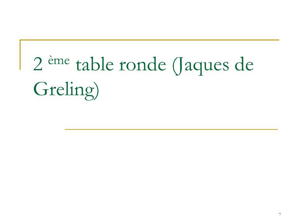 2 ème table ronde (Jaques de Greling)