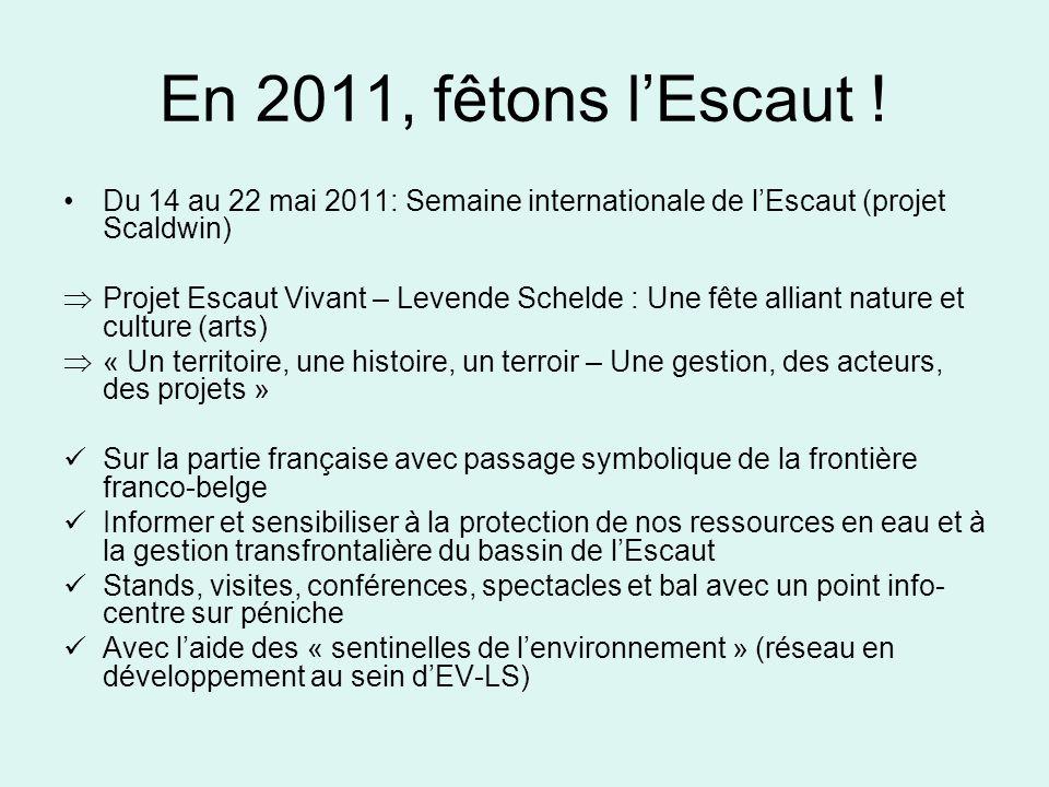 En 2011, fêtons l'Escaut !Du 14 au 22 mai 2011: Semaine internationale de l'Escaut (projet Scaldwin)