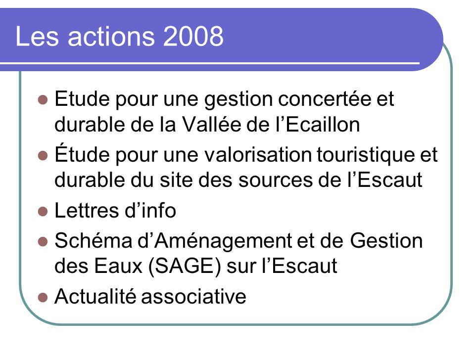 Les actions 2008 Etude pour une gestion concertée et durable de la Vallée de l'Ecaillon.
