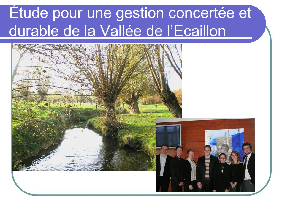 Étude pour une gestion concertée et durable de la Vallée de l'Ecaillon