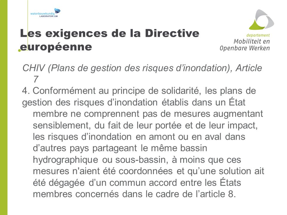 Les exigences de la Directive européenne