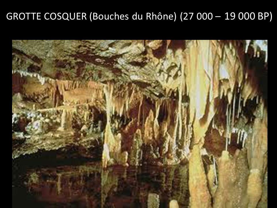 GROTTE COSQUER (Bouches du Rhône) (27 000 – 19 000 BP)