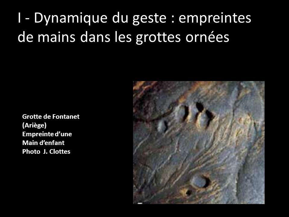 I - Dynamique du geste : empreintes de mains dans les grottes ornées