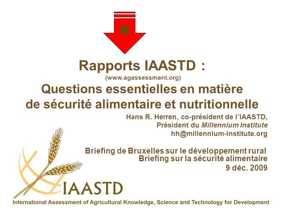 Rapports IAASTD :(www.agassessment.org) Questions essentielles en matière de sécurité alimentaire et nutritionnelle.