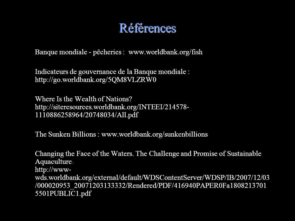Références Banque mondiale - pêcheries : www.worldbank.org/fish