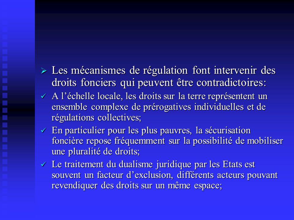 Les mécanismes de régulation font intervenir des droits fonciers qui peuvent être contradictoires: