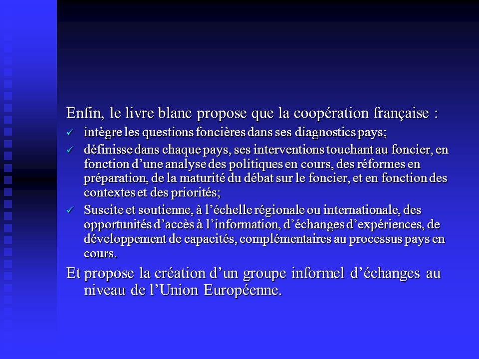 Enfin, le livre blanc propose que la coopération française :