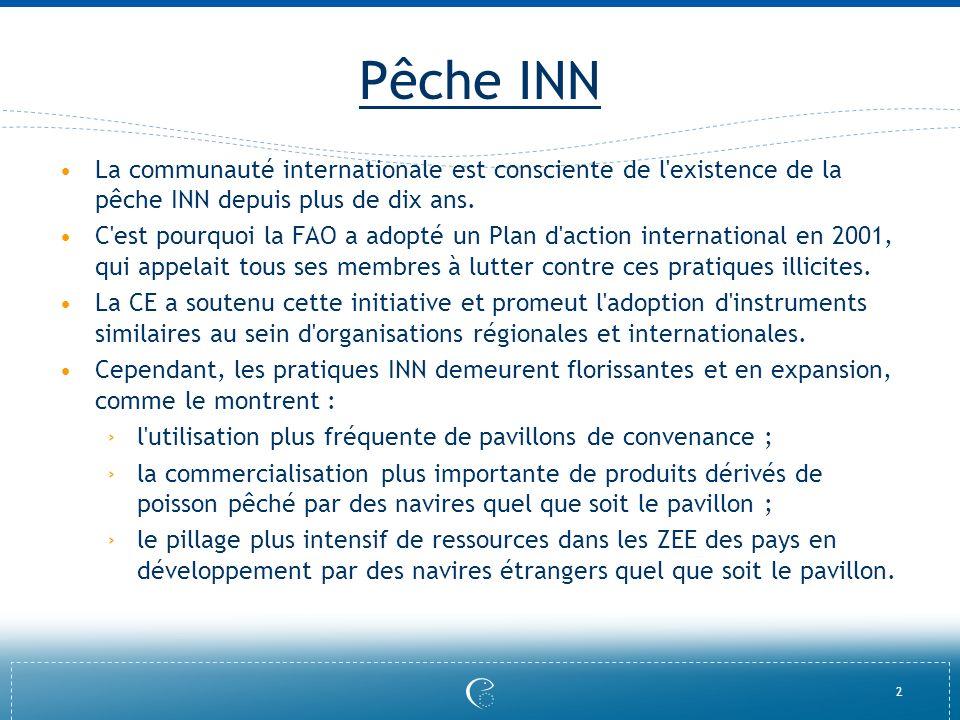 Pêche INN La communauté internationale est consciente de l existence de la pêche INN depuis plus de dix ans.