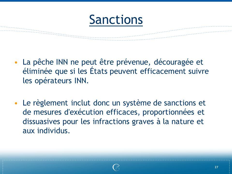 Sanctions La pêche INN ne peut être prévenue, découragée et éliminée que si les États peuvent efficacement suivre les opérateurs INN.