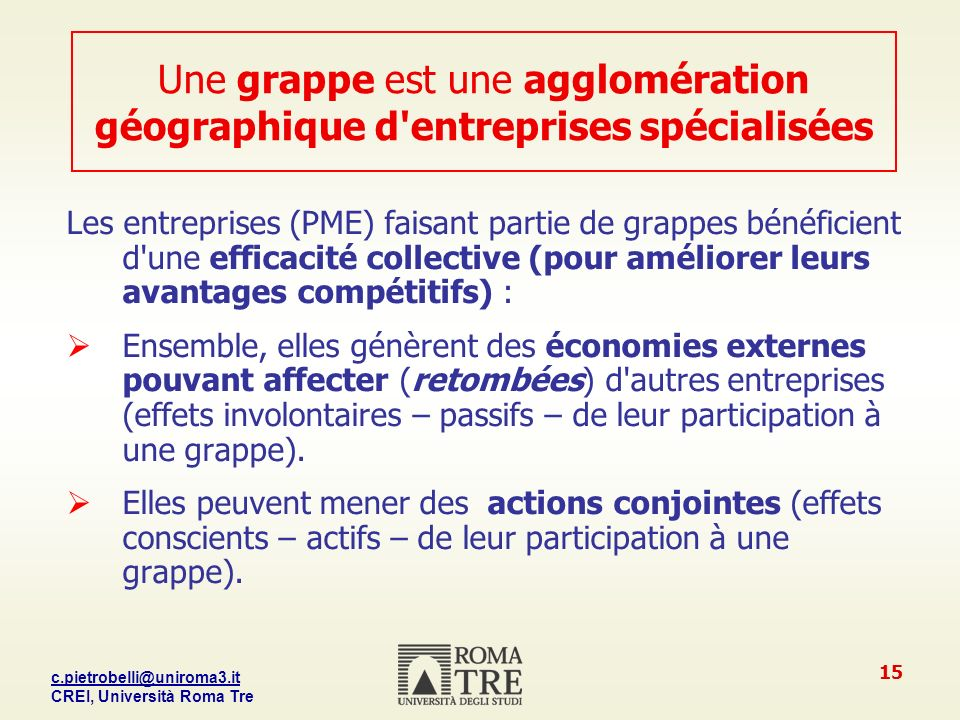 Une grappe est une agglomération géographique d entreprises spécialisées