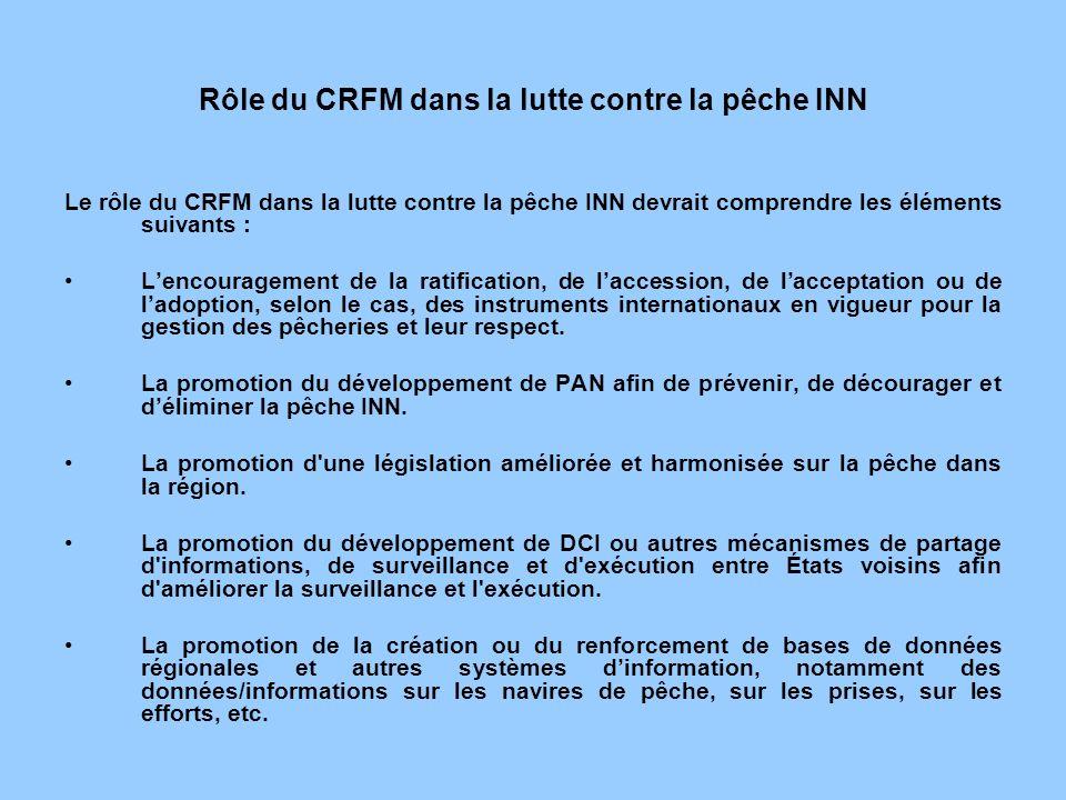 Rôle du CRFM dans la lutte contre la pêche INN