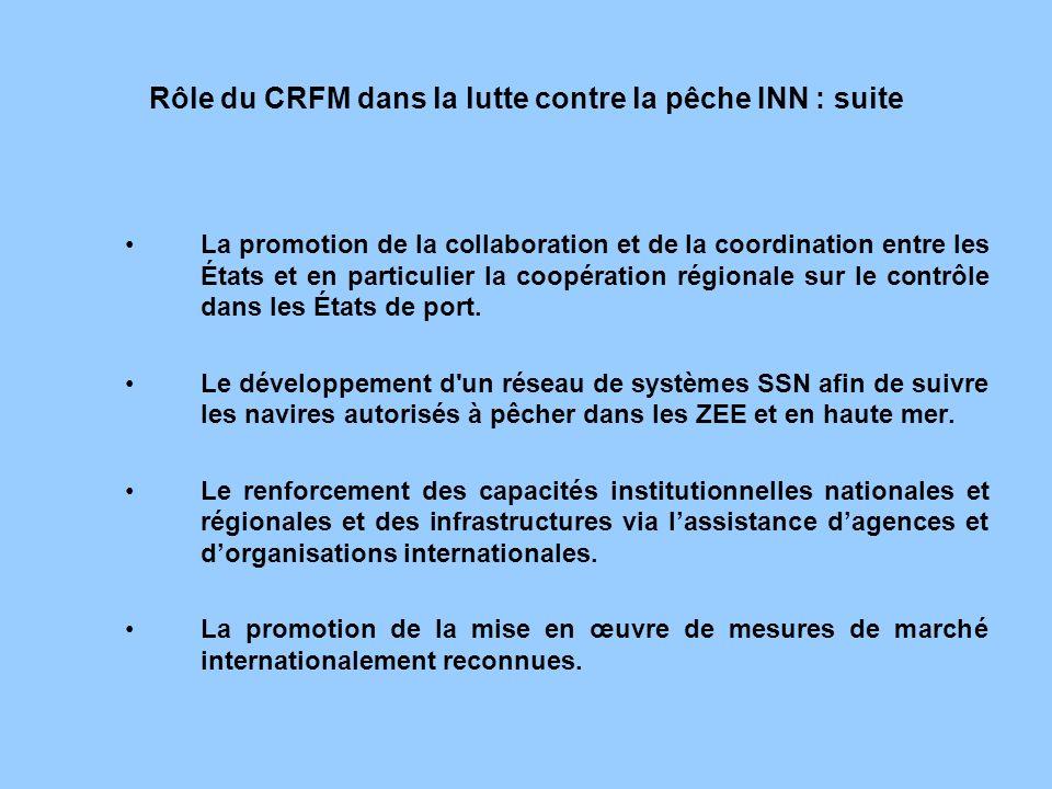 Rôle du CRFM dans la lutte contre la pêche INN : suite