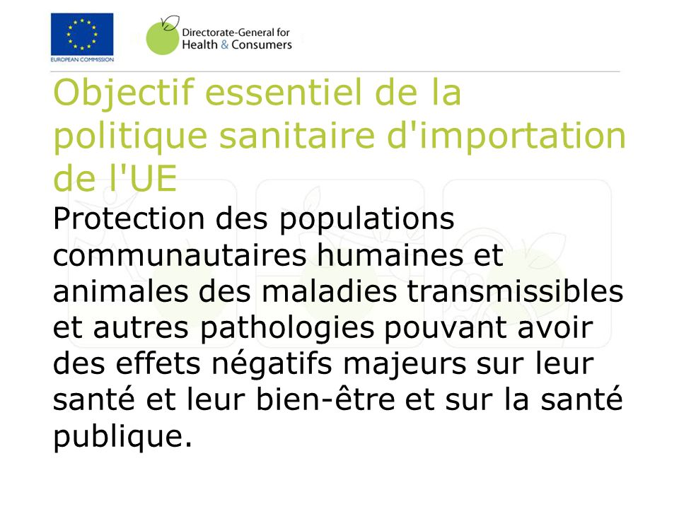 Objectif essentiel de la politique sanitaire d importation de l UE