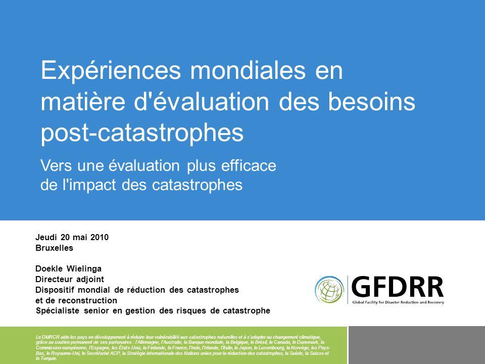 Expériences mondiales en matière d évaluation des besoins post-catastrophes