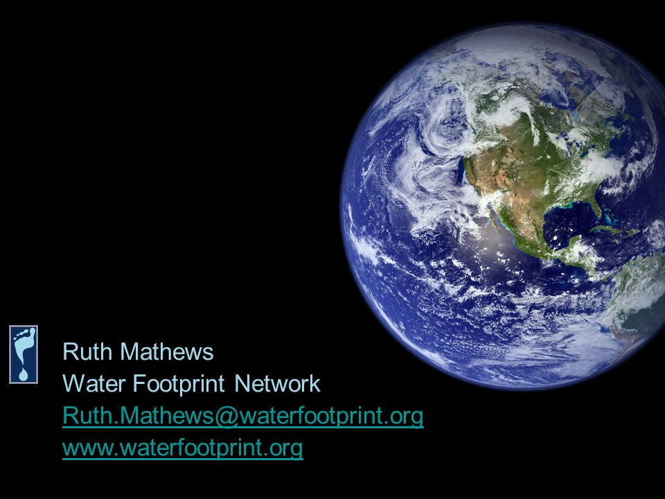 Water Footprint Network Ruth.Mathews@waterfootprint.org