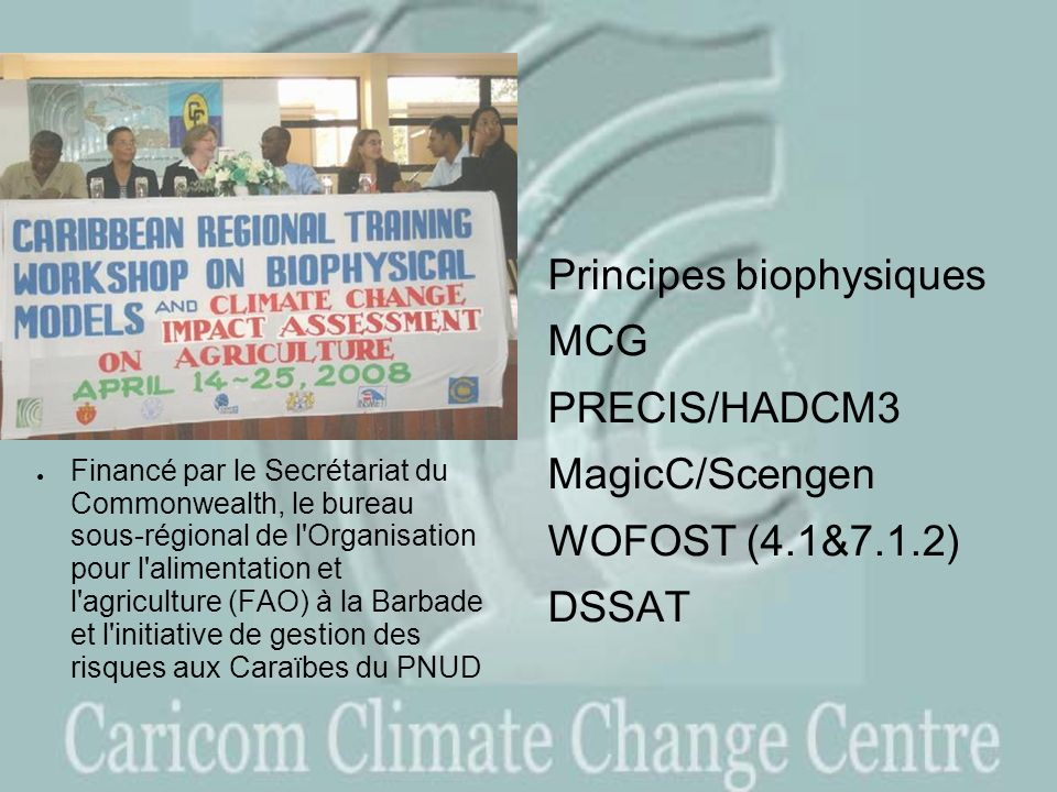 Principes biophysiques MCG PRECIS/HADCM3 MagicC/Scengen WOFOST (4. 1&7