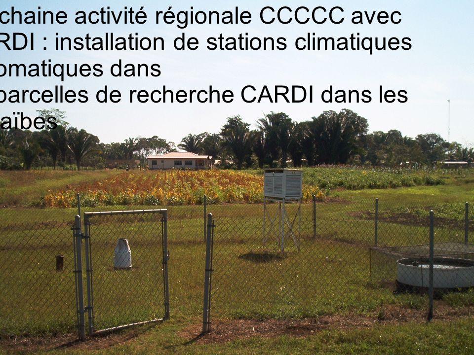Prochaine activité régionale CCCCC avec CARDI : installation de stations climatiques automatiques dans