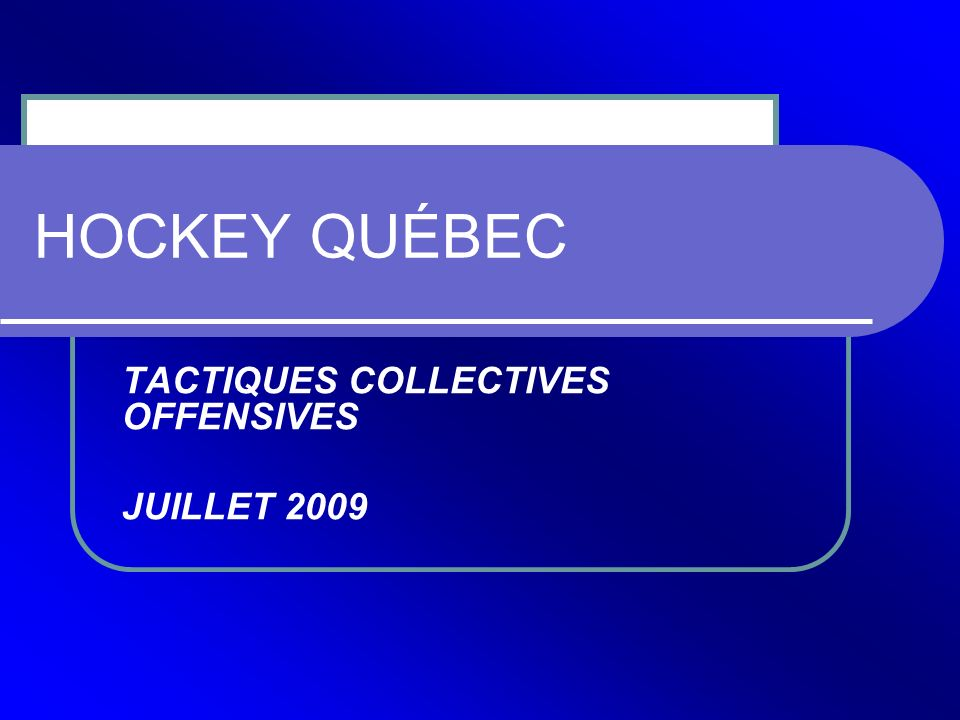 TACTIQUES COLLECTIVES OFFENSIVES JUILLET 2009