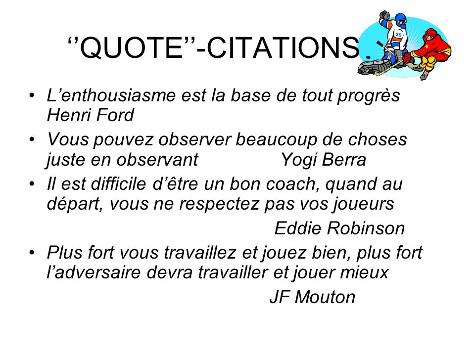 ''QUOTE''-CITATIONS L'enthousiasme est la base de tout progrès Henri Ford.