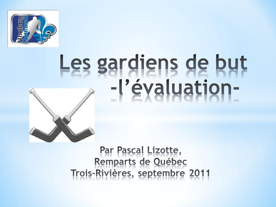 Les gardiens de but -l'évaluation- Par Pascal Lizotte, Remparts de Québec Trois-Rivières, septembre 2011