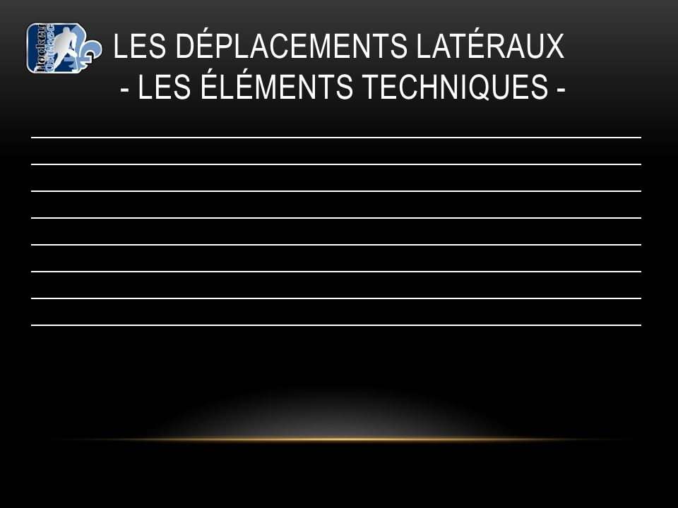 Les déplacements LATÉRAUX - les éléments techniques -