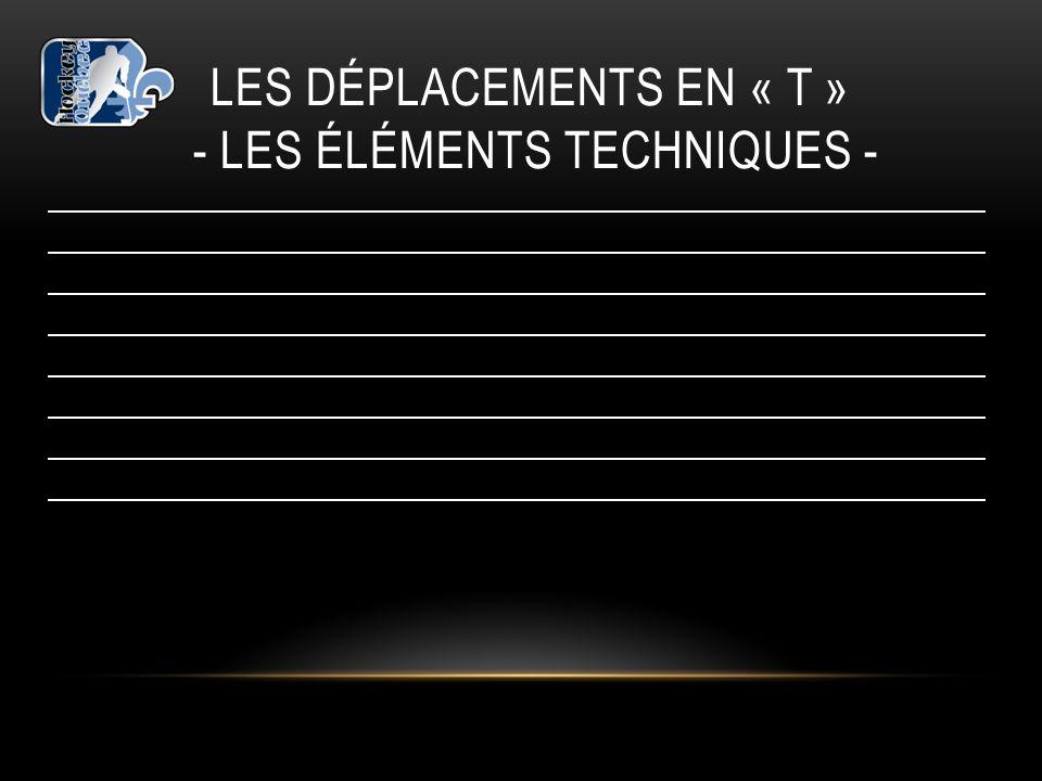 Les déplacements EN « T » - les éléments techniques -
