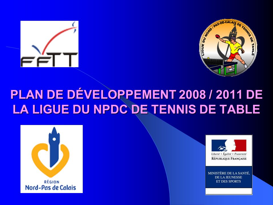 PLAN DE DÉVELOPPEMENT 2008 / 2011 DE LA LIGUE DU NPDC DE TENNIS DE TABLE