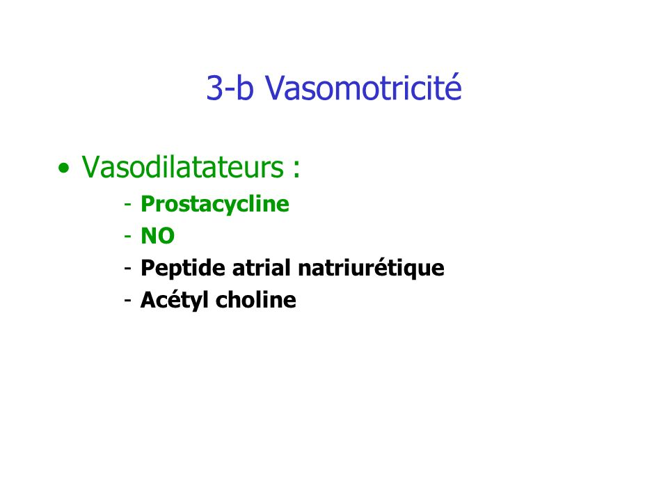 3-b Vasomotricité Vasodilatateurs : Prostacycline NO