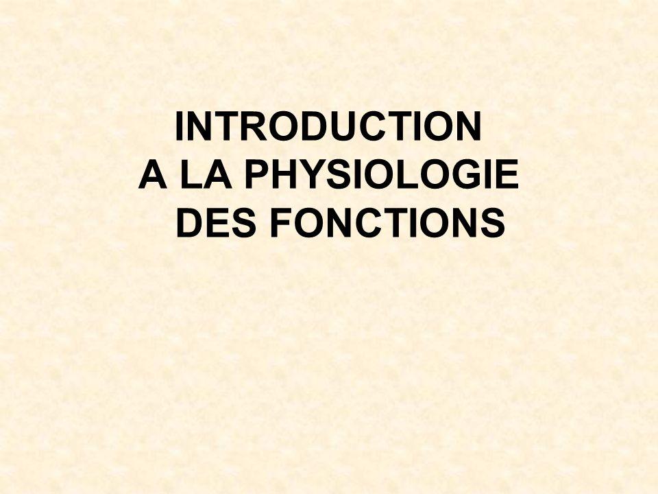 INTRODUCTION A LA PHYSIOLOGIE DES FONCTIONS