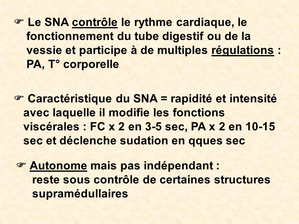 F Le SNA contrôle le rythme cardiaque, le
