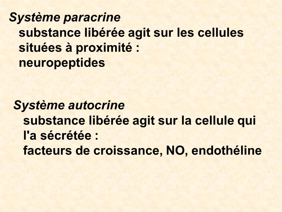 Système paracrine substance libérée agit sur les cellules situées à proximité : neuropeptides