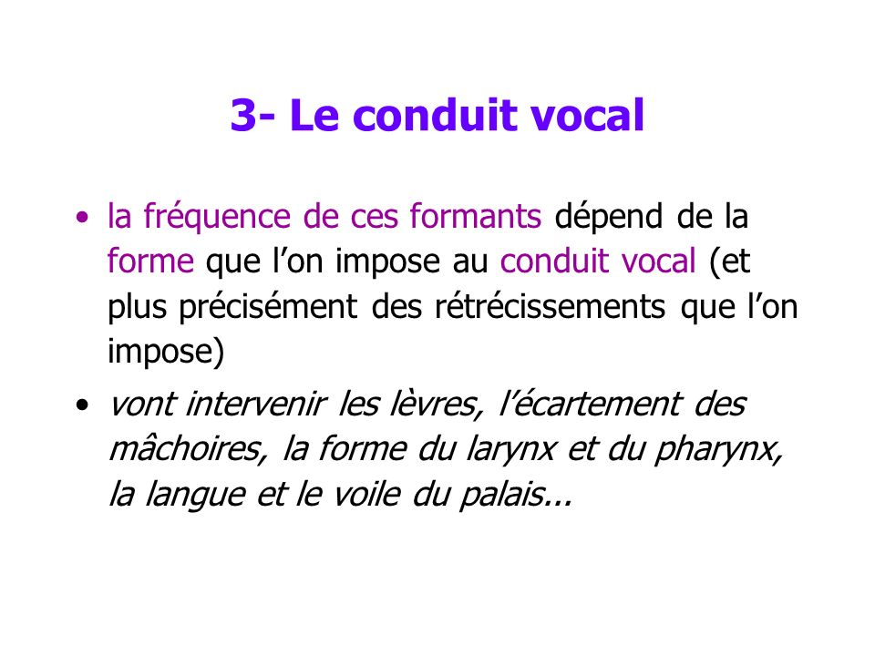 3- Le conduit vocal